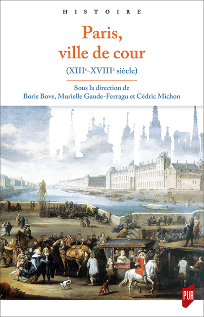 Paris, ville de cour (XIIIe-XVIIIe siècle), Boris Bove.png